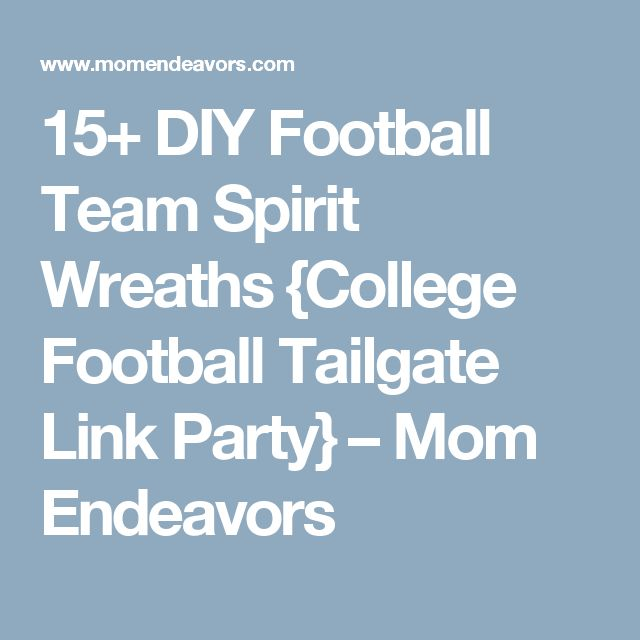 15+ DIY Football Team Spirit Wreaths {College Football Tailgate Link Party} – Mom Endeavors