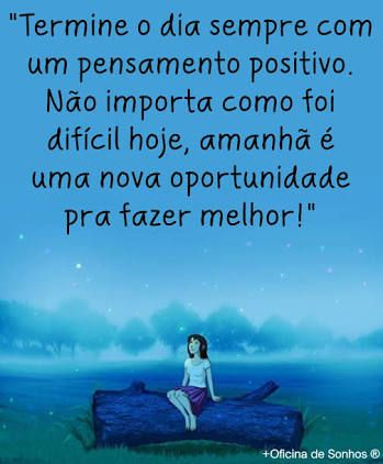 O melhor pensamento positivo? Simplesmente não se importar com o que não se importa com você. Tudo fica muito mais leve.