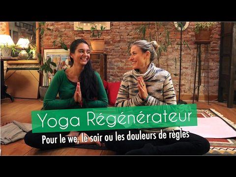 Yoga régénérateur |  Pour le we, le soir ou les douleurs de règles - YouTube