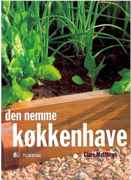 DEN NEMME KØKKENHAVE - Kitchen-gardens - the easy way