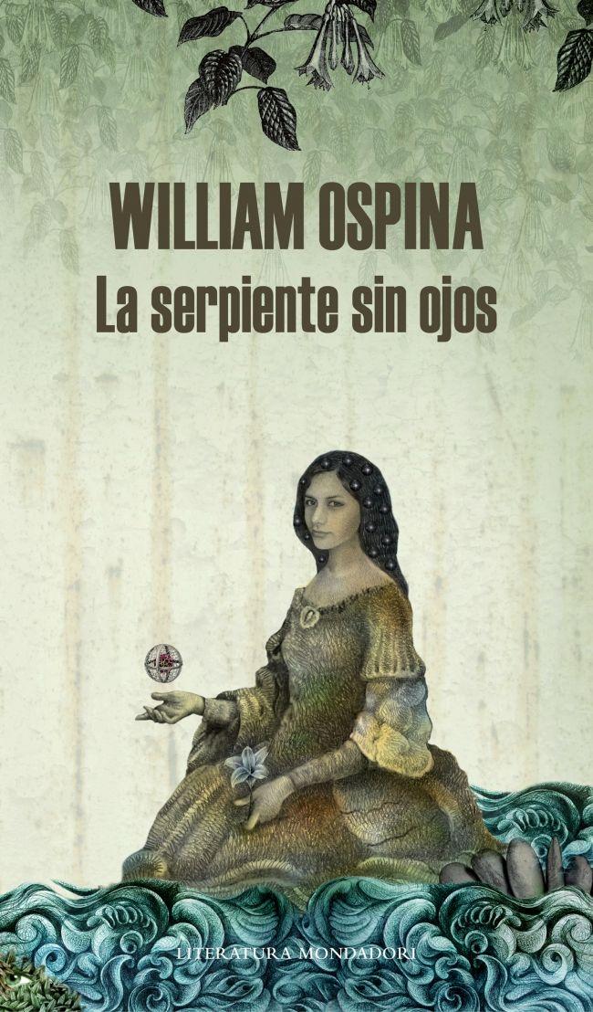 LA SERPIENTE SIN OJOS. - La serpiente sin ojos es la última novela que cierra la trilogía de William Ospina sobre la conquista de la Amazonia.