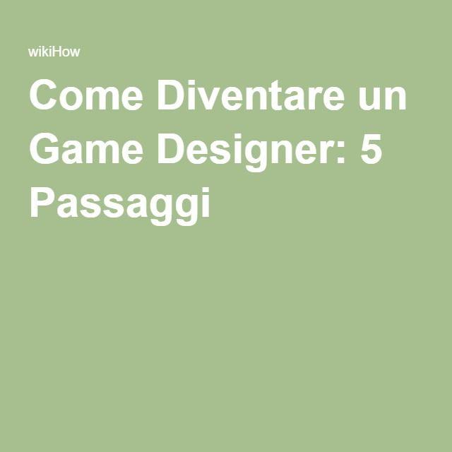 Come Diventare un Game Designer: 5 Passaggi