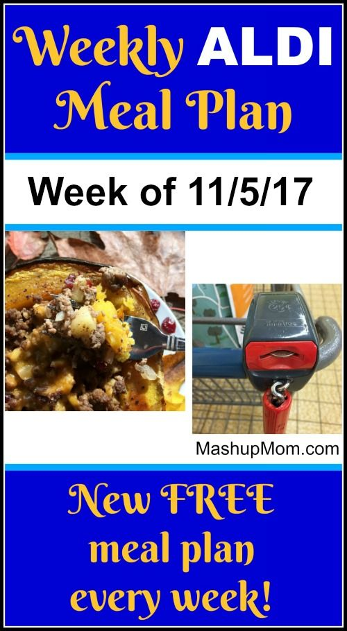 Free ALDI Meal Plan week of 11/5/17 - 11/11/17: Six complete dinners for four, $60 out the door! Save time and money with meal planning, and find new free ALDI meal plans each week. | MashupMom.com