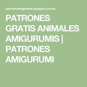 PATRONES GRATIS ANIMALES AMIGURUMIS | PATRONES AMIGURUMI