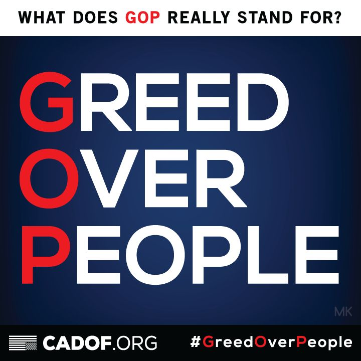 REPUBLICAN PARTY...GREED, CORRUPTION, HATE, RACISM, ANTI PEOPLE...