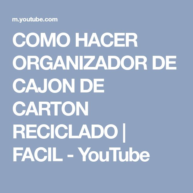 COMO HACER ORGANIZADOR DE CAJON DE CARTON RECICLADO | FACIL - YouTube