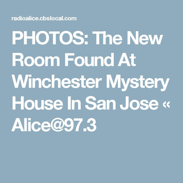 PHOTOS: The New Room Found At Winchester Mystery House In San Jose « Alice@97.3