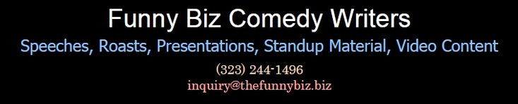 Your place for custom roasts, standup comedy material, wedding & event speeches, produced video content & any comedic writing.