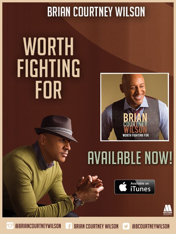 "Available Now! ""Worth Fighting"" For By Brian Courtney Wilson! #briancourtneywilson #gospelmusic #motowngospel #january2015releases"