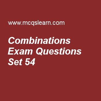 Practice test on combinations, college math quiz 54 online. Free math exam's questions and answers to learn combinations test with answers. Practice online quiz to test knowledge on combinations, notation and value of function, sum of n terms of a geometric series, series in maths, arithmetic progression worksheets. Free combinations test has multiple choice questions set as npr, answer key with choices as nι/(n-r)ι, (n-r)ι/nι, nι/(n+r)ι and nι/(n-r)ιrι to test study skills. For learning,..