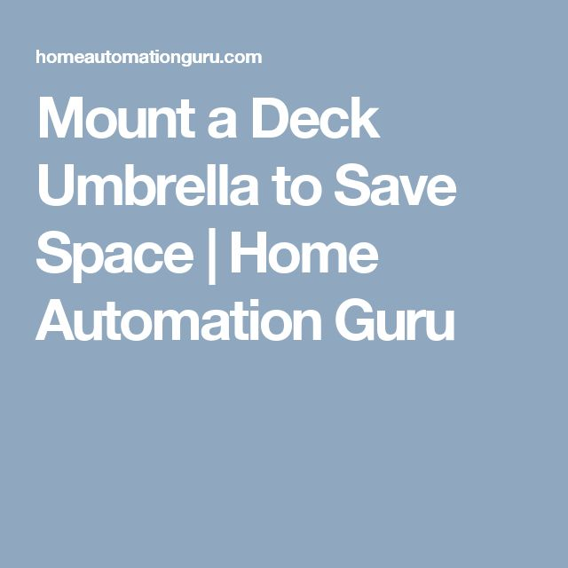 Mount a Deck Umbrella to Save Space | Home Automation Guru