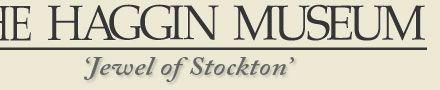 The Haggin Museum - Stockton, CA