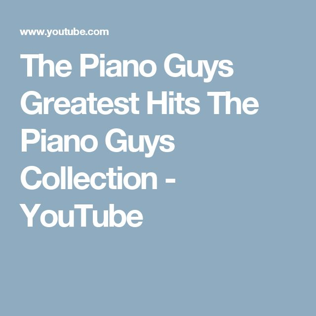 The Piano Guys Greatest Hits The Piano Guys Collection - YouTube