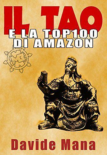 Il Tao e la Top100 di Amazon: I 36 Stratagemmi applicati al Marketing degli…