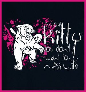 I'm one kitty you dont mess with #tshirtdesign #tshirtprint #tiger #kitty #lion #cat #bigcat #tinygecko