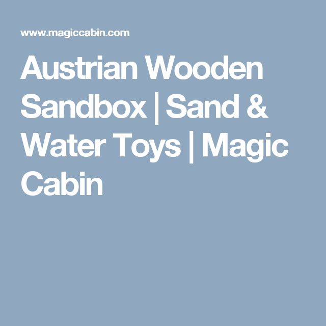 Austrian Wooden Sandbox | Sand & Water Toys | Magic Cabin