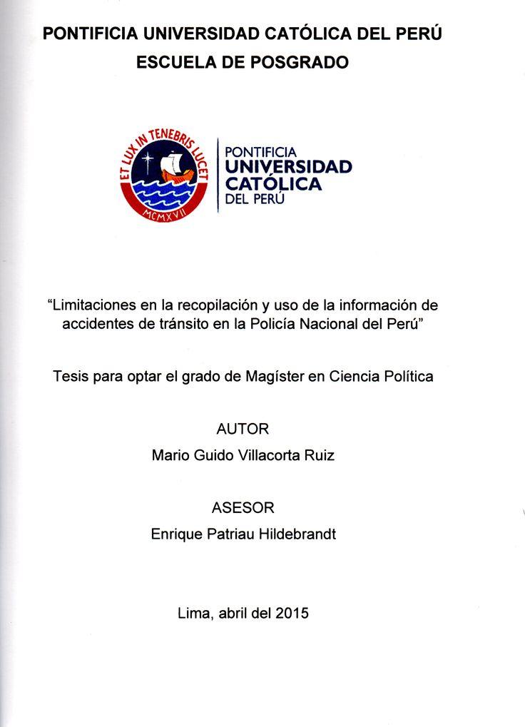 Limitaciones en la recopilación y uso de la información de accidentes de tránsito en la Policía Nacional del Perú/ Mario Guido Villacorta Ruiz.(2015) / HV 6923.5 V66