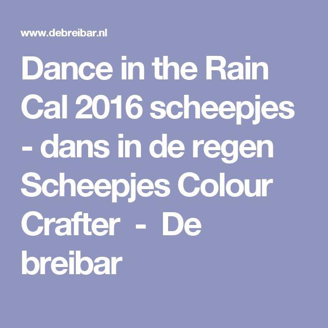 Dance in the Rain Cal 2016 scheepjes - dans in de regen Scheepjes Colour Crafter - De breibar
