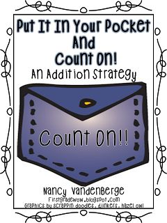 """Put It In Your Pocket & Count On"" Addition Strategy (free; from First Grade Wow)"