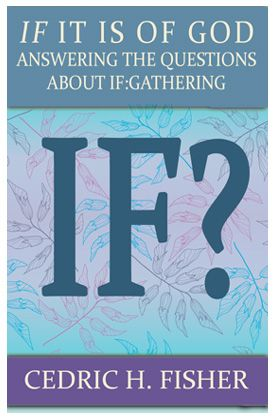 NEW BOOKLET TRACT: IF it is of God—Answering the questions of IF:Gathering