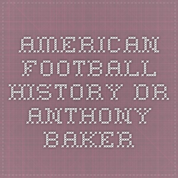 American Football History - Dr Anthony Baker