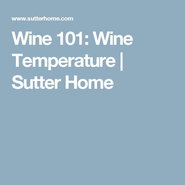 Wine 101: Wine Temperature | Sutter Home