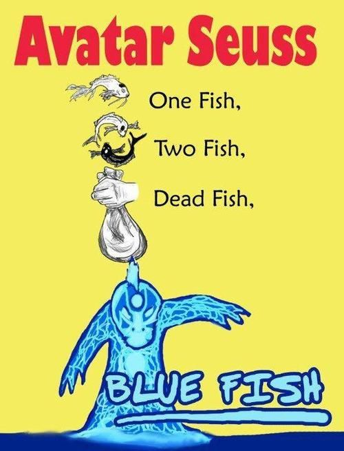 One fish, two fish... Will someone please make an Avatar comic strip based on this??