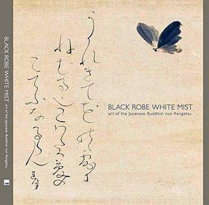 Black robe white mist - Art of the Japanese Buddhist nun Otagaki Rengetsu