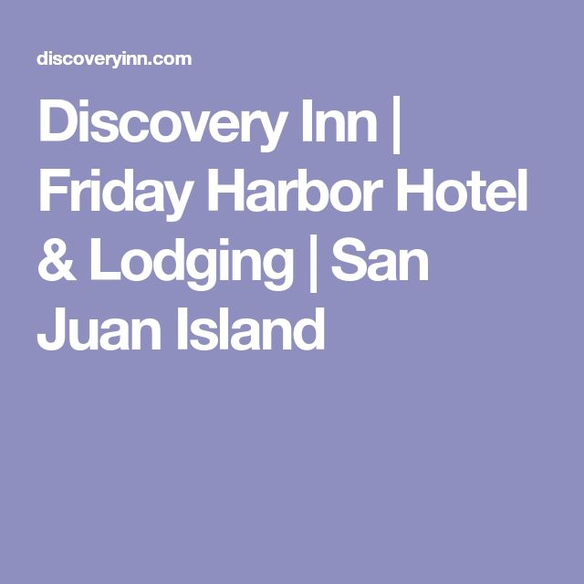 Discovery Inn | Friday Harbor Hotel & Lodging | San Juan Island