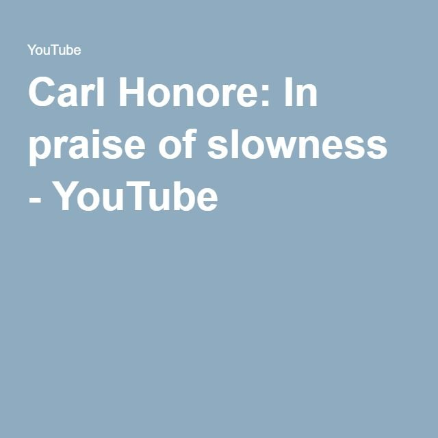 Carl Honore: In praise of slowness - YouTube
