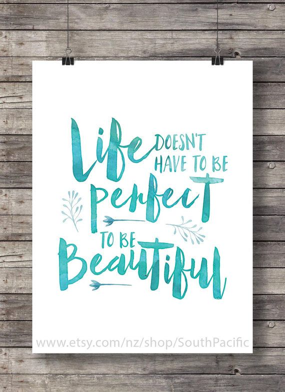 Life does not have to be perfect BeautifulPrintable watercolor typography handlettering printable wall art INSTANT download