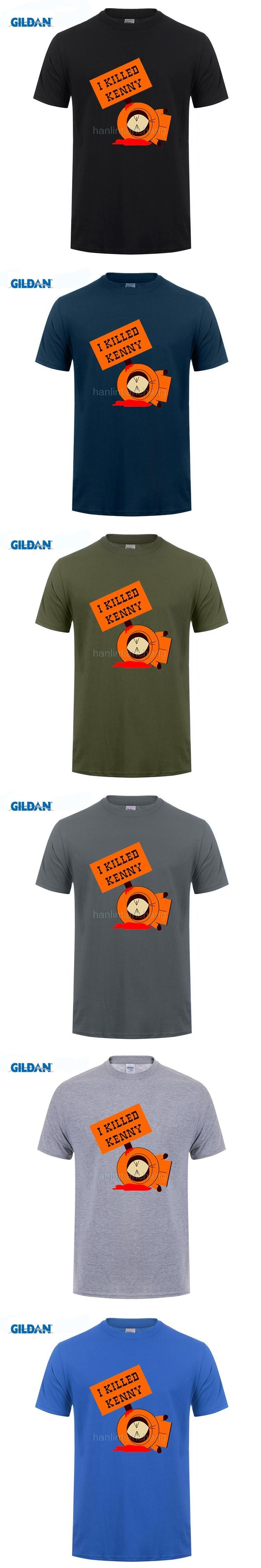 GILDAN O-Neck customised T-shirt fashion I Killed Kenny South Park Printed t shirt Cotton O NECK short sleeved t-shirt