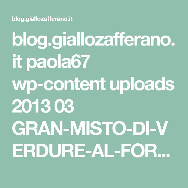 blog.giallozafferano.it paola67 wp-content uploads 2013 03 GRAN-MISTO-DI-VERDURE-AL-FORNO.jpg