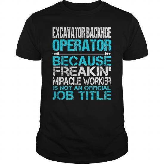 Awesome Tee For Excavator Backhoe Operator T Shirts, Hoodie Sweatshirts
