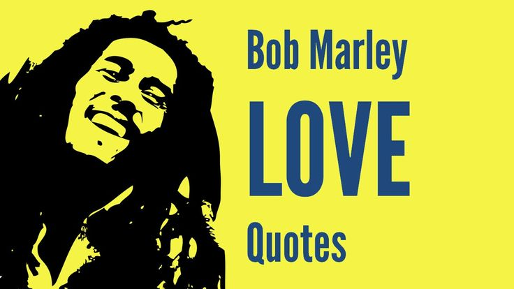 Bob Marley's Famous & Inspirational Love Quotes