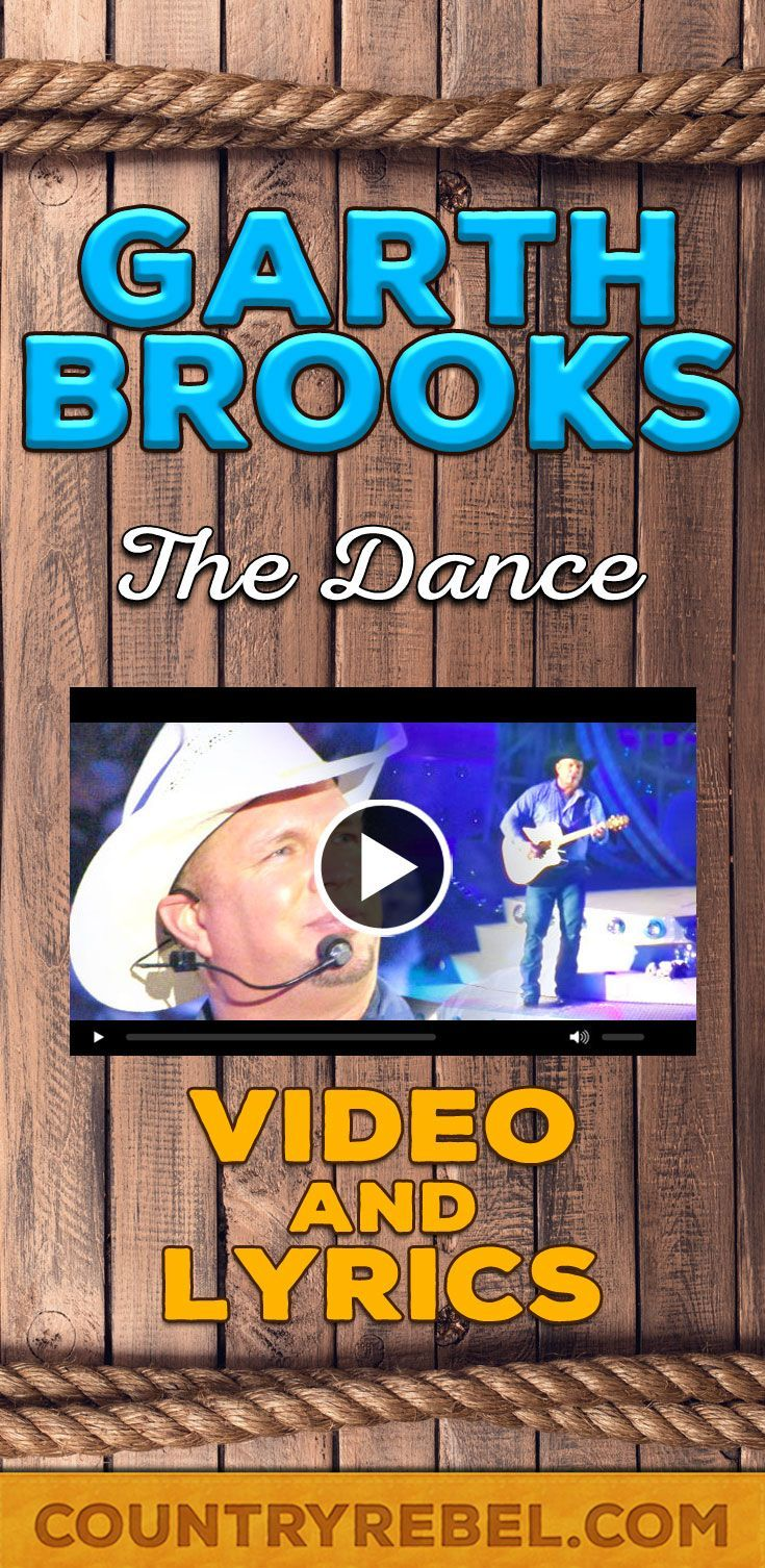 Garth Brooks Songs - The Dance Lyrics and Country Music Videos on Youtube from Country Rebel