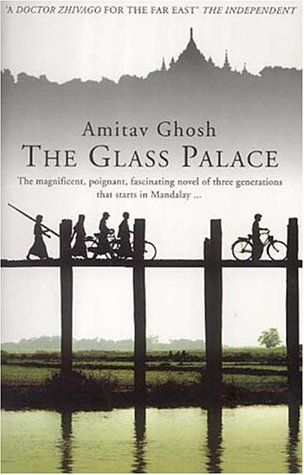 "The Glass Palace - burma: historical novel. not the easiest read but worth it.  Even at 500 pages, it's not enough to ""do"" all it sets out to.  Still good."