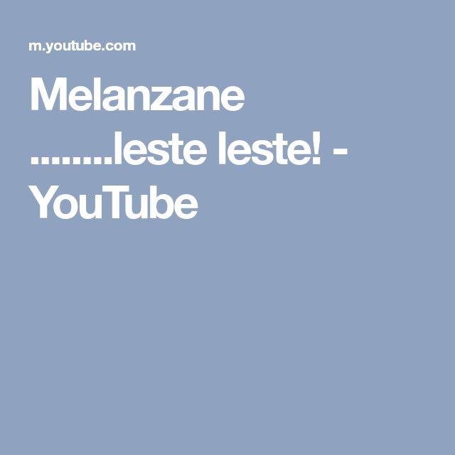 Melanzane ........leste leste! - YouTube