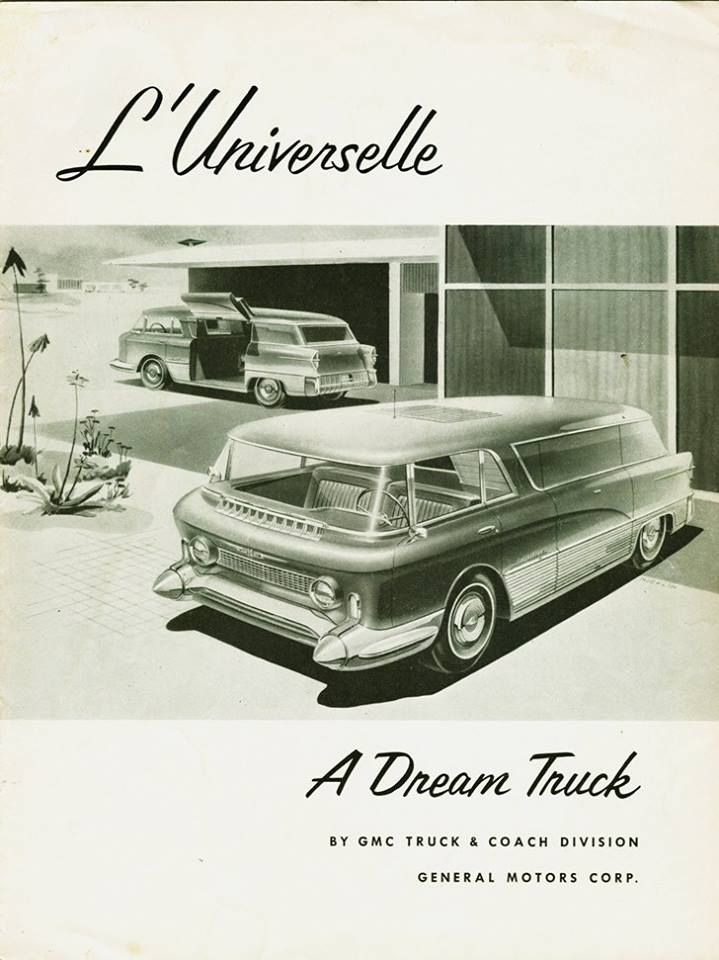 Gmc L Universelle Was The Dream Truck On The 1955 Motorama Circuit It Was Front Wheel Drive And Powered By A V8 Gmc Trucks Gmc Gmc Truck