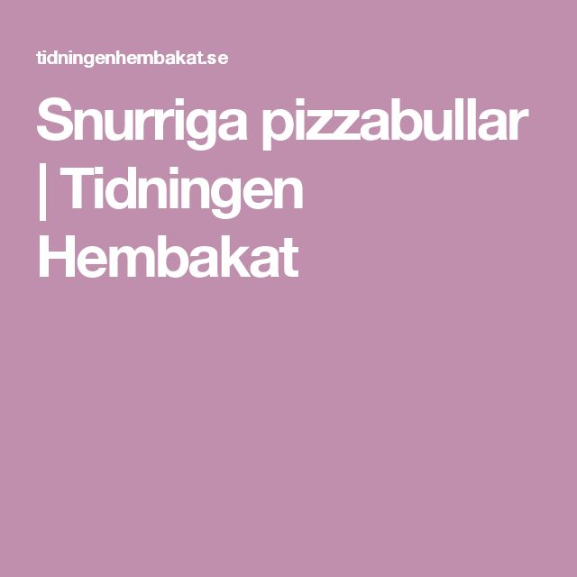 Snurriga pizzabullar | Tidningen Hembakat