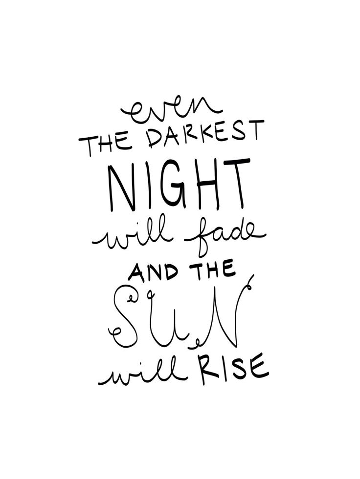 Even the darkest night will end. And the sun will rise...  - Les Miserables - Finale