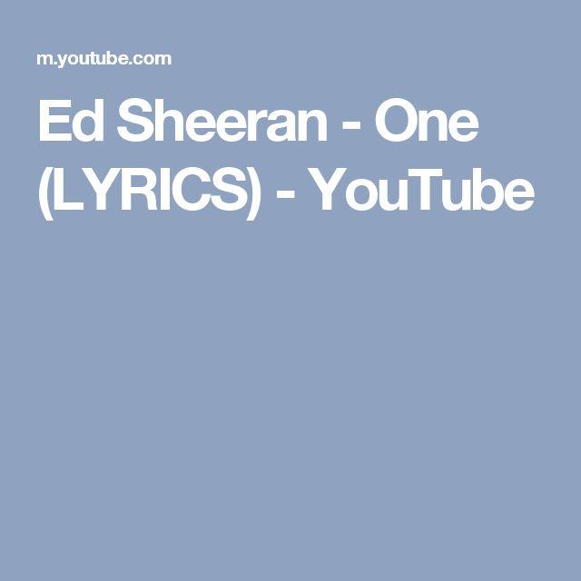 Ed Sheeran - One (LYRICS) - YouTube