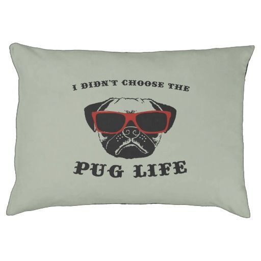 I Didn't Choose The #Pug Life Cool #Dog Bed #pillow oh its pug's life. see this cute pug. adorable.