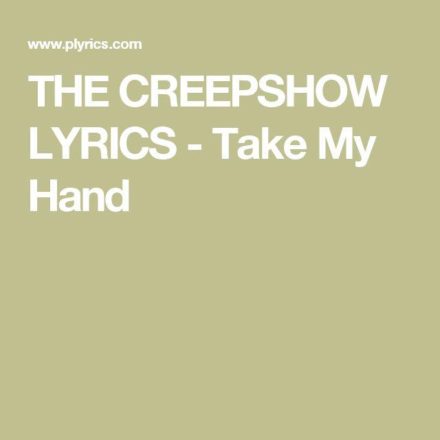 THE CREEPSHOW LYRICS - Take My Hand