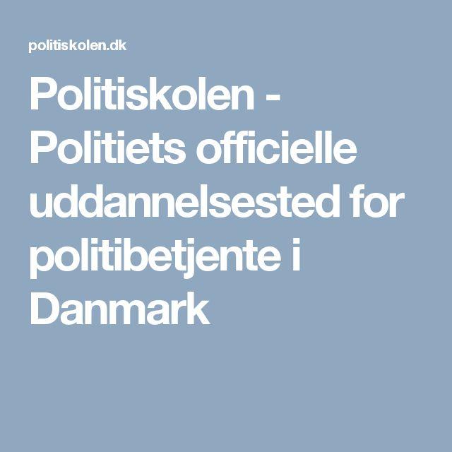 Politiskolen - Politiets officielle uddannelsested for politibetjente i Danmark
