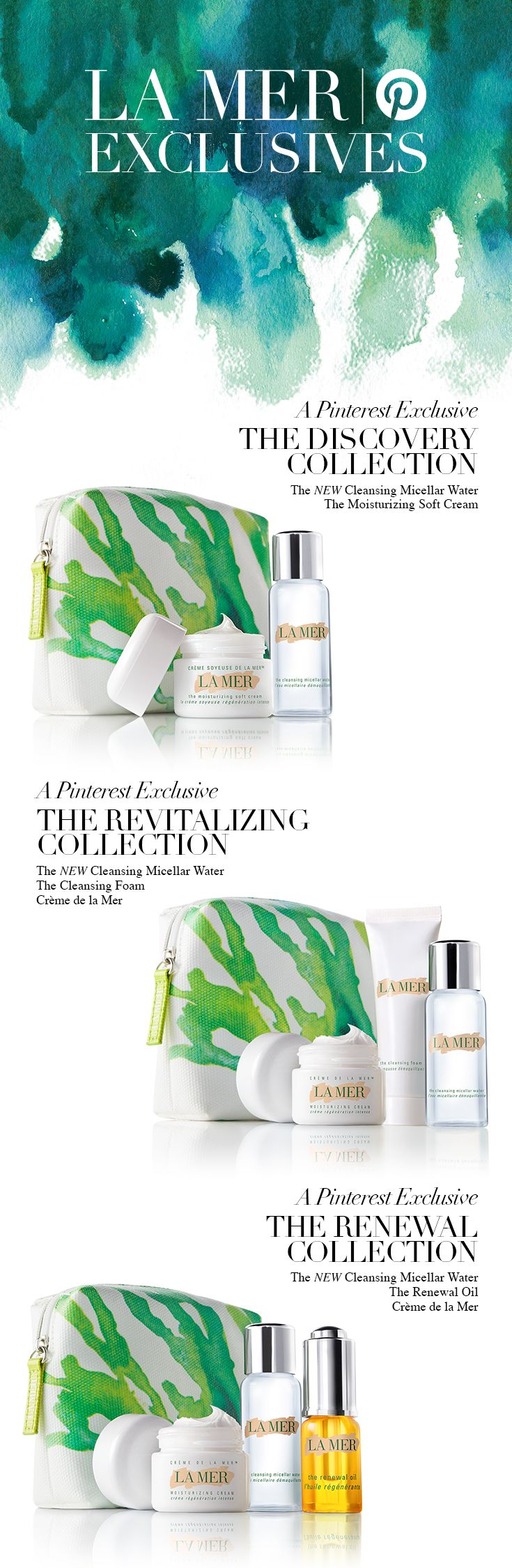 Discover three new La Mer Collections of skincare sets available exclusively on Pinterest. Each set features the NEW Cleansing Micellar Water with perfectly paired products for summer skincare regimens, rituals, trends and travel. #LaMerLovesPinterest http://lamer.co/29eBmrO