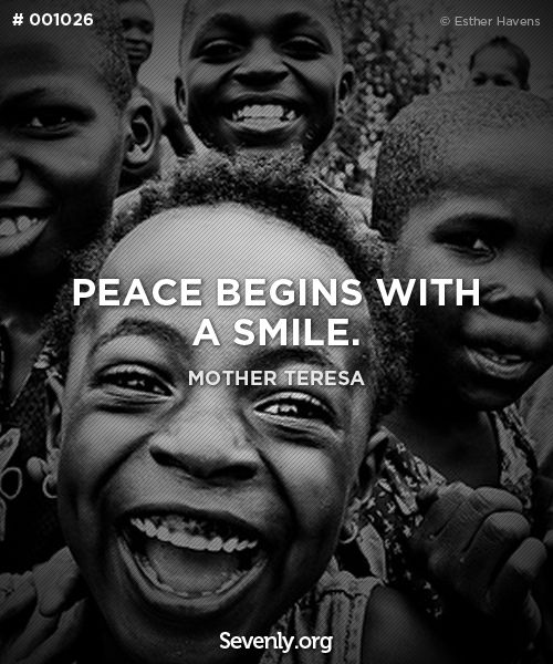 """peace begins with a smile"""
