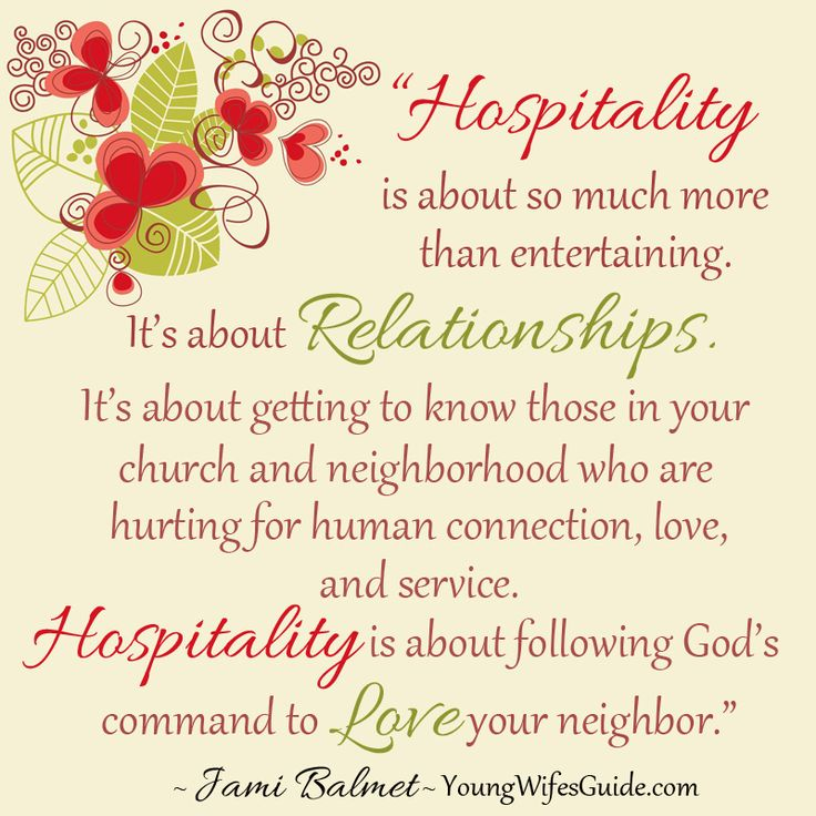 """""""Hospitality is about so much more than entertaining. It's about relationships. It's about getting to know those in your church and neighborhood who are hurting for human connection, love, and service. Hospitality is about following God's command to love your neighbor."""" ~ Jami Balmet - YoungWifesGuide.com"""