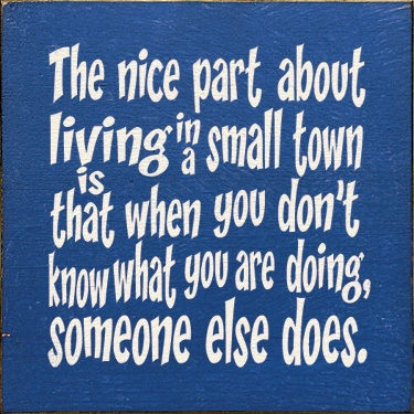 so true- and if they don't they will make it up!Small Town, Life, Laugh, Quotes, So True, Funny Stuff, Humor, Living, Smalltown