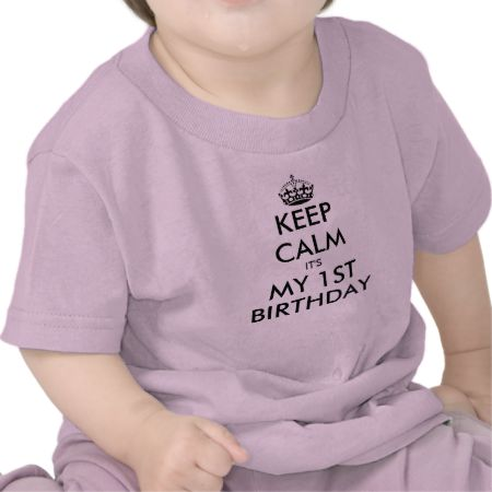 Keep calm 1st Birthday shirt for one year old baby